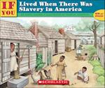 If You Lived When There Was Slavery in America (If You Lived Prebound)