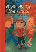 A Noodle Up Your Nose af Frieda Wishinsky