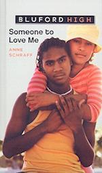 Someone to Love Me af Anne E. Schraff