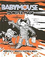 Monster Mash (Babymouse Prebound, nr. 9)