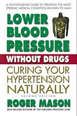 Lower Blood Pressure without Drugs af Roger Mason