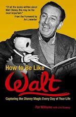 How to Be Like Walt af James Denney, Pat Williams