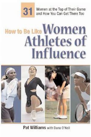 How to Be Like Women Athletes of Influence