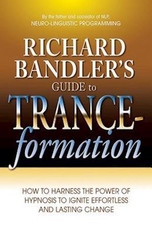 Bog paperback Richard Bandler's Guide to Trance-formations af Richard Bandler