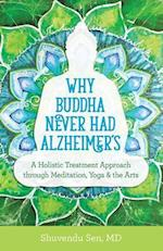 Why Buddha Never Had Alzheimer's