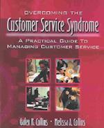 Overcoming the Customer Service Syndrome af Galen R. Collins