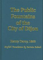 The Public Fountains of the City of Dijon af Patricia Bobeck, Henry Darcy