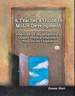 Teacher's Guide to Motor Development: Essential for