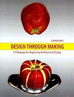 Design Through Making af Stephen Temple
