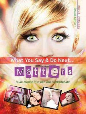 What You Say and Do Next... Matters