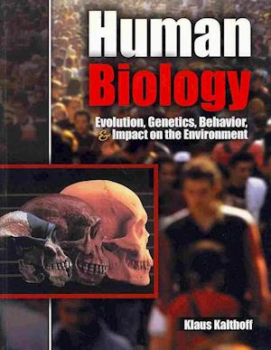 Human Biology: Evolution, Genetics, Behavior, and Impact on the Environment