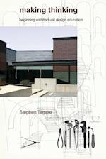 Making Thinking: Beginning Architectural Design Education af Stephen Temple