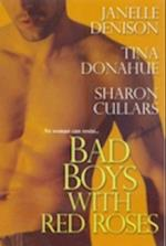 Bad Boys with Red Roses af Sharon Cullars, Tina Donahue, Janelle Denison