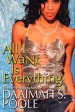 All I Want Is Everything af Daaimah S. Poole