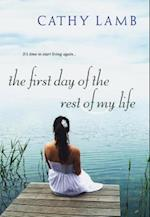 First Day of the Rest of My Life af Cathy Lamb