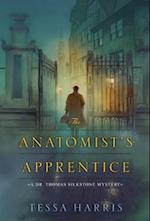 The Anatomist's Apprentice (Dr. Thomas Silkstone Mysteries)