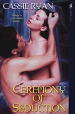 Ceremony Of Seduction af Cassie Ryan