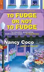 To Fudge or Not to Fudge (Candy Coated Mysteries)