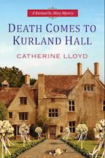 Death Comes to Kurland Hall af Catherine Lloyd