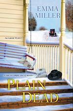 Plain Dead (Amish Mysteries Emma Miller, nr. 3)