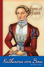 Katharina Von Bora (Hero of Faith)