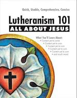 All About Jesus (Lutheranism 101)