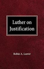 Luther on Justification af Robin A. Leaver