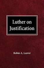 Luther on Justification af Robin A. Leaver