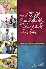 How to Talk Confidently With Your Child About Sex for Parents (Learning About Sex)