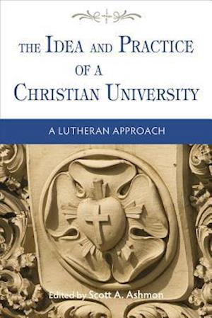 The Idea and Practice of a Christian University