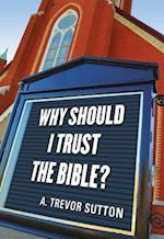 Why I Should Trust the Bible?