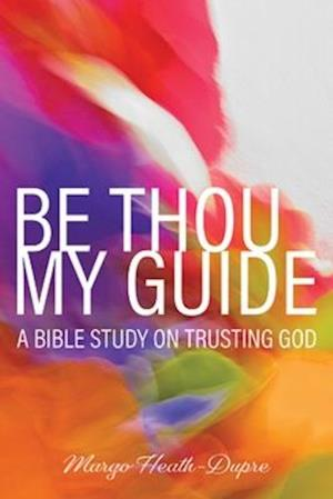 Be Thou My Guide