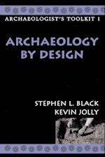 Archaeology by Design (Archaeologist's Toolkit, nr. 1)