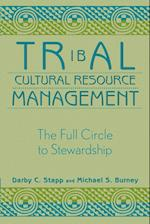 Tribal Cultural Resource Management (Heritage Resource Management Series)