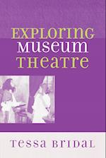 Exploring Museum Theatre (American Association for State & Local History)