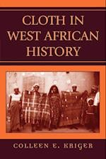 Cloth in West African History (The African Archaeology Series)