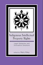Indigenous Intellectual Property Rights (Contemporary Native American Communities, nr. 10)