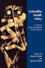Unhealthy Health Policy