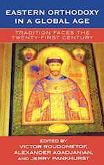 Eastern Orthodoxy in a Global Age