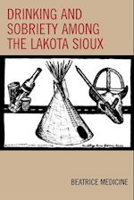 Drinking and Sobriety Among the Lakota Sioux (Contemporary Native American Communities)