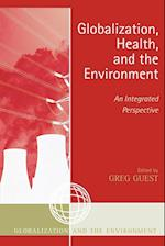 Globalization, Health, and the Environment (GLOBALIZATION AND THE ENVIRONMENT)