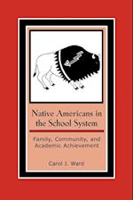 Native Americans in the School System (Contemporary Native American Communities, nr. 16)