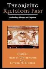 Theorizing Religions Past (Cognitive Science of Religion)