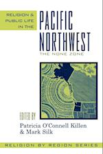 Religion and Public Life in the Pacific Northwest (Religion by Region, nr. 1)