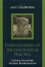 Ethnographies of Archaeological Practice (Worlds of Archaeology)