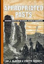 Appropriated Pasts (Archaeology In Society)