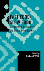 Fast Food/Slow Food (Society for Economic Anthropology Monograph Series)