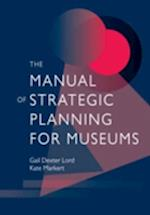 The Manual of Strategic Planning for Museums af Gail Dexter Lord, Kate Markert
