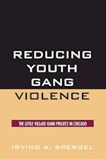 Reducing Youth Gang Violence (Violence Prevention and Policy)