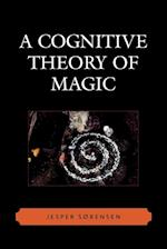 A Cognitive Theory of Magic (Cognitive Science of Religion)